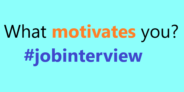 How To Answer What Motivates You Interview Question Learnist Org