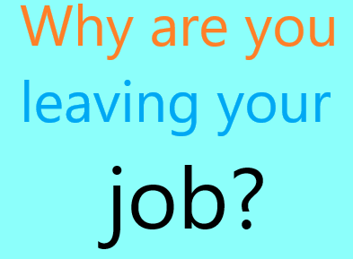 why are you leaving your job